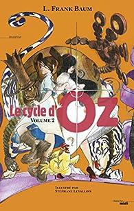 Le Cycle d'Oz, tome 2 par Lyman Frank Baum