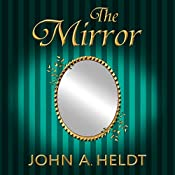 The Mirror: Northwest Passage, Book 5 | John A. Heldt