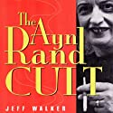 The Ayn Rand Cult Audiobook by Jeff Walker Narrated by Fred Filbrich