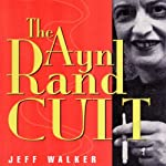 The Ayn Rand Cult | Jeff Walker