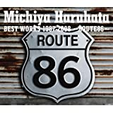 Michiya Haruhata BEST WORKS 1987-2008~ROUTE86~