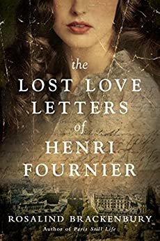 The Lost Love Letters of Henri Fournier: A Novel by [Brackenbury, Rosalind]