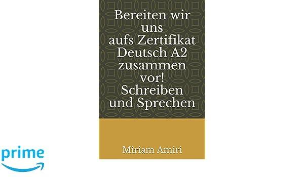 Bereiten wir uns zum Zertifikat Deutsch A2 zusammen vor! Schreiben ...