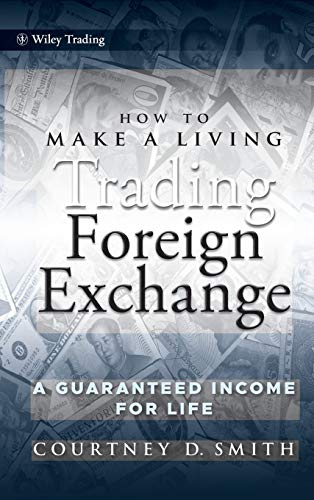 51fSByO%2Bn L - How to Make a Living Trading Foreign Exchange: A Guaranteed Income for Life