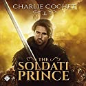 The Soldati Prince: Soldati Hearts, Book 1 Audiobook by Charlie Cochet Narrated by Manuel Pombo
