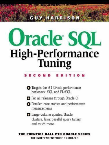 Oracle Sql High Performance Tuning (Prentice Hall PTR Oracle) 2nd (second) Edition by Harrison, Guy published by Prentice Hall (2000)