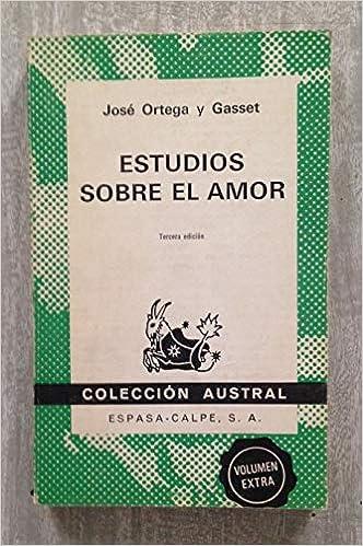 Estudios sobre el amor: Amazon.es: Ortega Y Gasset, Jose: Libros