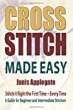 Cross Stitch Made Easy, Janis Applegate, 0956980503