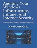 img - for Auditing Your Windows Infrastructure, Intranet And Internet Security: A Practical Audit Program for Assurance Professionals book / textbook / text book