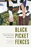 Black Picket Fences, Second Edition : Privilege and Peril among the Black Middle Class, Pattillo, Mary, 022602119X