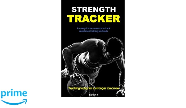 strength tracker an easy to use resource to effectively track