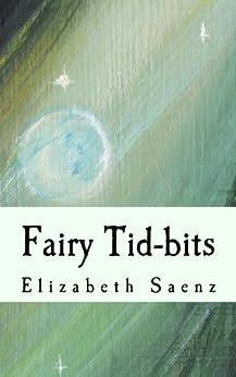 Fairy Tid-bits by [Saenz, Elizabeth]