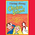 Chicken School Audiobook by Jeremy Strong Narrated by Tom Lawrence
