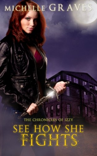 See How She Fights (The Chronicles of Izzy) (Volume 2)