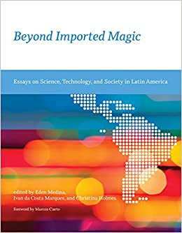 The Picture Of Dorian Gray Essay Beyond Imported Magic Essays On Science Technology And Society In Latin  America Inside Technology Eden Medina Ivan Da Costa Marques Christina  Holmes  Thomas Aquinas Essay also Macroeconomics Essay Beyond Imported Magic Essays On Science Technology And Society In  Reflective Personal Essay
