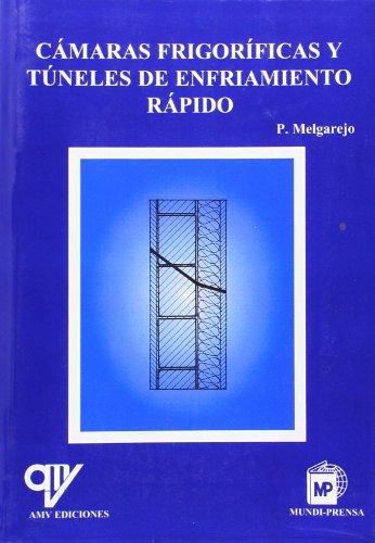 Descargar Libro Camaras Frigorificas Y Tuneles De Enfriamiento Rapido Pablo Melgarejo Moreno