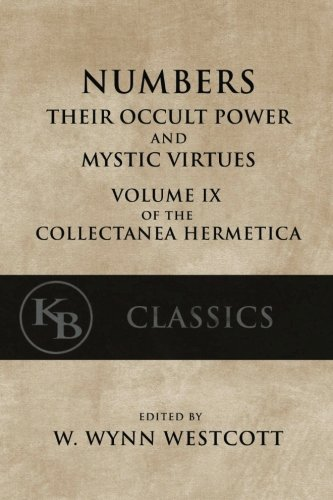 Numbers-Their-Occult-Power-and-Mystic-Virtues-Collectanea-Hermetica-Volume-9