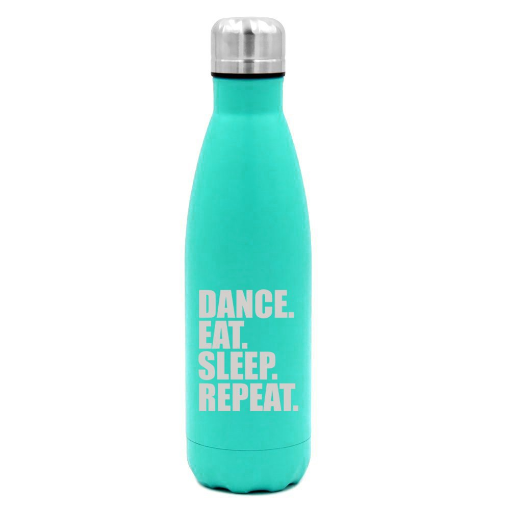 17 oz. Double Wall Vacuum Insulated Stainless Steel Water Bottle Travel Mug Cup Dance Eat Sleep Repeat (Light-Blue)
