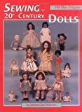 Sewing for 20th Century Dolls: 100 Plus Projects, Vol. 1