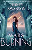 Mars Burning: Book Four in The Saving Mars Series (Volume 4)