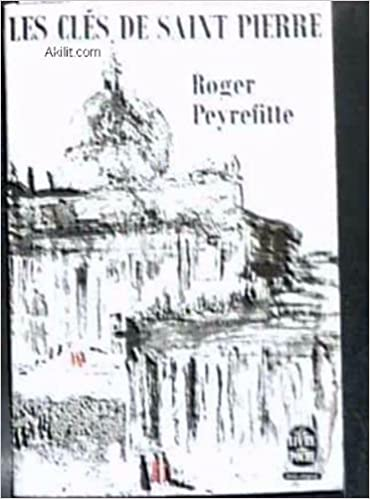 Les Cles De Saint Pierre Peyrefitte Roger Amazon Com Books