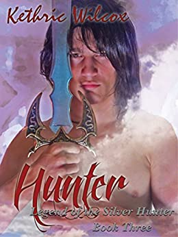 Hunter (Legend of the Silver Hunter Book 3) by [Wilcox, Kethric]
