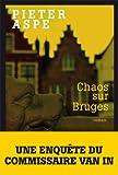 """Afficher """"Un Enquête du Commissaire Van In Chaos sur Bruges"""""""