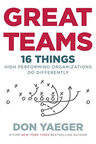 Great Teams: 16 Things High Performing Organizations Do Differently cover