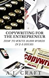 Copywriting for the Entrepreneur: How to Write 10,000 Words in 2-3 Hours