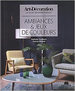 Amazon.fr - Ambiance et jeux de couleurs - Karine Villame, Nathalie ...