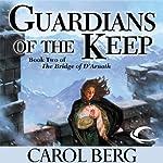 Guardians of the Keep: Bridge of D'Arnath, Book 2 | Carol Berg