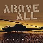 Above All | John W. Huffman