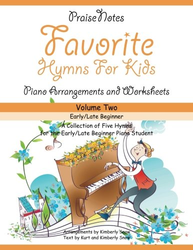 Favorite Hymns for Kids (Volume 2): A Collection of Five Easy Hymns for the Early/Late Beginner Piano Student (Beginners Volume 2 Music Book)
