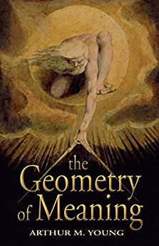 The Geometry of Meaning by [Young, Arthur M.]