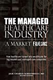 img - for The Managed Healthcare Industry -- A Market Failure book / textbook / text book
