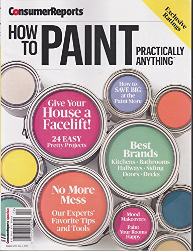 Consumer Reports How to Paint Practically Anything Magazine July 2016
