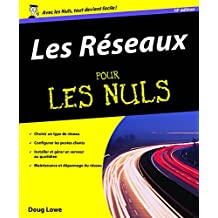 Les Réseaux Pour les Nuls (INFORMATIQUE) (French Edition)