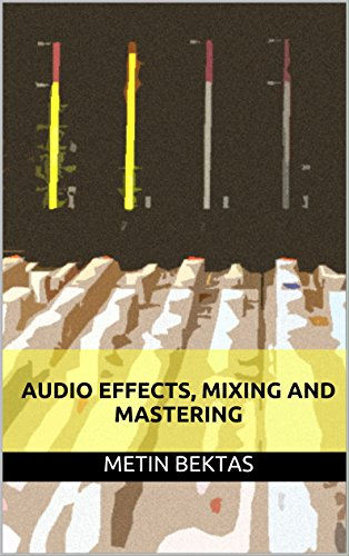 Audio Effects, Mixing and Mastering ()