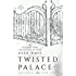 Twisted Palace: A Novel (The Royals Book 3)