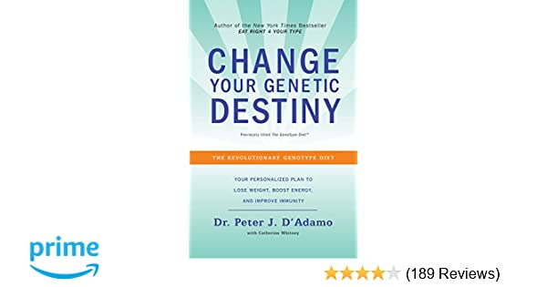 Change your genetic destiny the revolutionary genotype diet dr change your genetic destiny the revolutionary genotype diet dr peter j dadamo catherine whitney 9780767925259 amazon books fandeluxe Choice Image