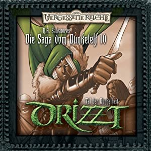 Das Tal der Dunkelheit (DRIZZT - Die Saga vom Dunkelelf 10) Hörspiel