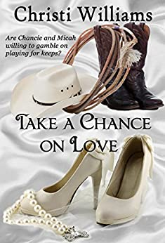 Take a Chance on Love (Hawk Point Romances Book 1) by [Williams, Christi]