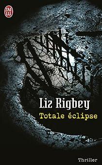 Totale éclipse par Rigbey