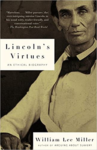 Amazon Lincoln s Virtues An Ethical Biography
