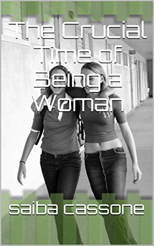 Book: The Crucial Time of Being a Woman by Saiba Cassone