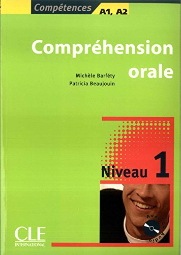 Comprehension Orale Niveau 1Compréhension orale : Niveau 1 (1CD audio) (4 Compétences)