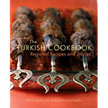 The Turkish Cookbook: Regional Recipes and Stories