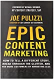 Epic Content Marketing: How to Tell a Different Story, Break through the Clutter, and Win More Customers by Marketing Less (Business Books)