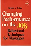 Changing Performance on the Job, Beverly A. Potter, 0814476139