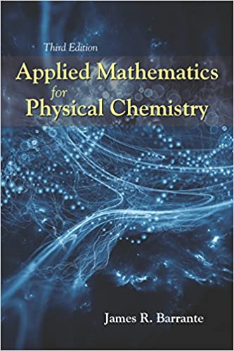 Amazon applied mathematics for physical chemistry third amazon applied mathematics for physical chemistry third edition 9781478632474 james r barrante books fandeluxe Image collections